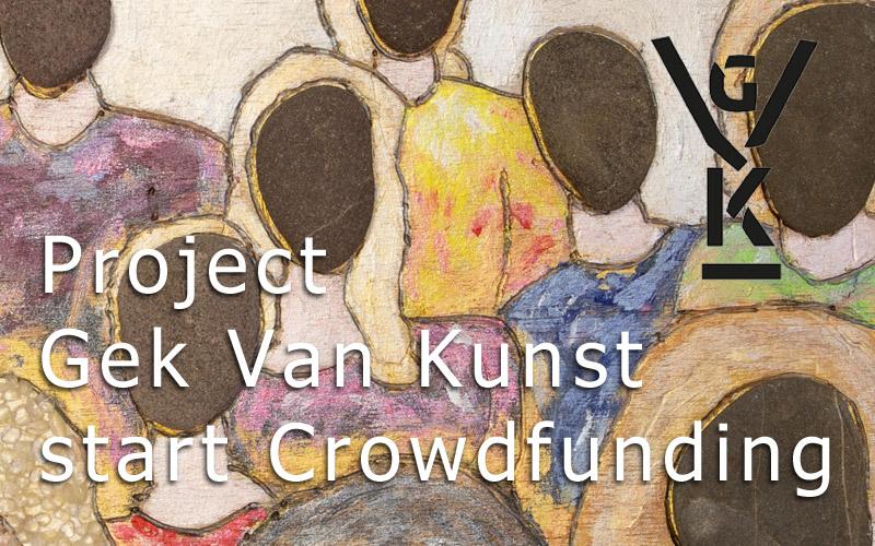 Project Gek Van Kunst start Crowdfunding