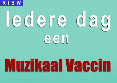 Iedere dag een Muzikaal Vaccin!