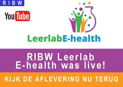 RIBW Leerlab E-health was live! Kijk de aflevering nu terug.