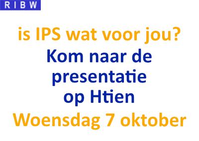 Presentatie over IPS op Htien (woensdag 7 oktober)