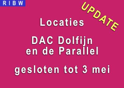 Locaties DAC Dolfijn en de Parallel gesloten tot 3 mei