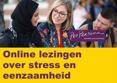 Pro Persona organiseert gratis online lezingen over stress en eenzaamheid
