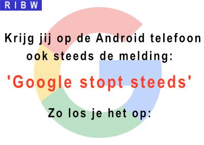 'Google stopt steeds' (Op je Android telefoon) Zo los je het op: