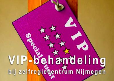 Wil jij een VIP-behandeling bij Zelfregiecentrum Nijmegen?