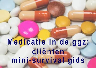 Medicatie in de ggz: cliënten mini-survival gids